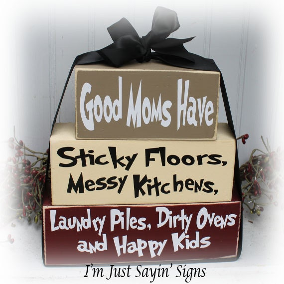 Messy Kitchen Floor: Good Moms Have Sticky Floors Messy Kitchens Laundry Pile