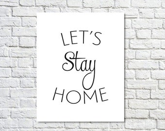 BUY 2 GET 1 FREE Typography Print, Quote Print, Inspirational, Motivational Print, Black White Decor, Homebody - Let's Stay Home