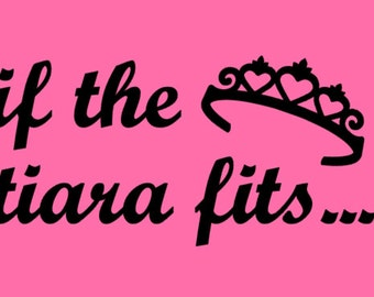 if the tiara fits... iron-on decal - choose your color