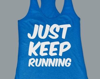 Just Keep Running Cool Runner Women's Work Out Tank Top Next Level Under 20