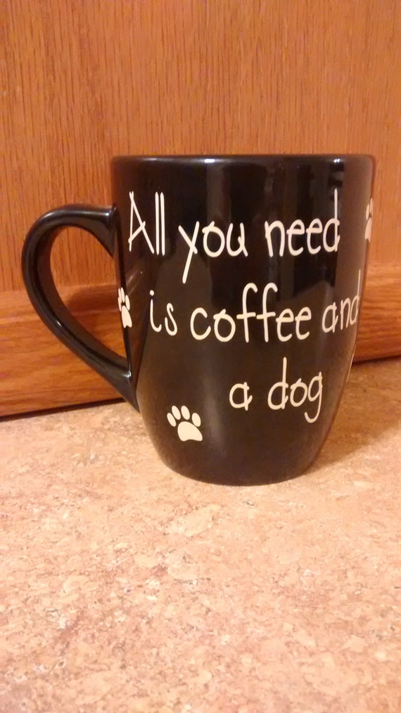 All you need is coffee and a dog/cat COFFEE CUP