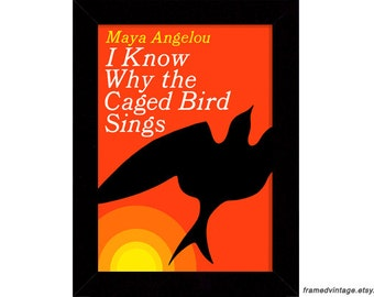 Maya Angelou Print, I Know Why the Caged Bird Sings Framed Art, Maya Angelou Poster, Maya Angelou Art, Framed Print Framed Prints Art Print