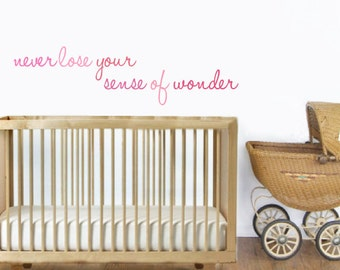 Never Lose Your Sense Of Wonder - Nursery Quote Fabric Wall Decals