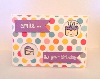 Smile...it's your Birthday! Card