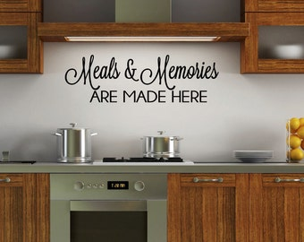 Meals & Memories are made here vinyl wall decal