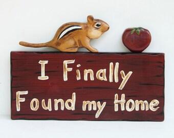 Garden Sign, Chipmunk Garden Sign, I finally Found my Home, Garden Sweet Garden