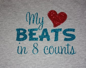 Girls Glitter My heart beats in 8 counts  Shirt