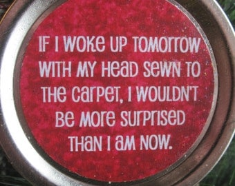 "Christmas Vacation Ornament - Funny Movie Quote: ""If I woke up tomorrow with my head sewn to the carpet..."""