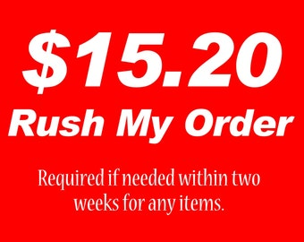 RUSH ORDER - Rush My Order Fast Shipping - 2 week delivery time - Need This Within 2 Weeks - Fast Delivery