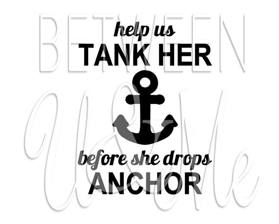 help us tank her before she drops anchor married wedding