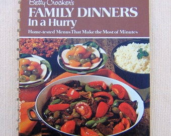 Betty Crockers Family Dinners In a Hurry Cookbook, Betty Crocker 1974 Cook Book, Vintage Cook Book