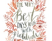 The Best Days begin with gratitude PRINT