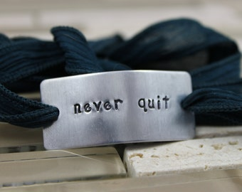 "Custom Silk Wrap Bracelet ""never quit"" Bracelet - Hand Stamped - Personalized - Hand Dyed Silk Ribbon - Silk Wrap"