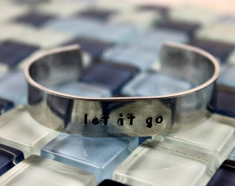 Let It Go Bracelet / Aluminum Cuff Bracelet / Let It Go Jewelry Gift / Positive Message Bracelet / Motivation Bracelet / Snow Queen Elsa