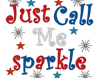 Instant Download: Just Call Me Sparkle Embroidery Design