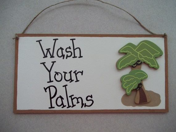 Wash your palms palm tree bathroom sign by countrycutiescrafts for Palm tree bathroom ideas