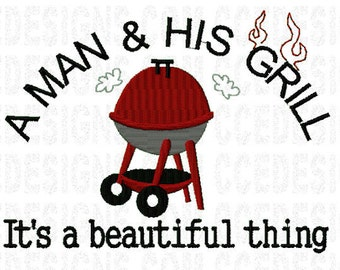 A Man & His Grill Machine Embroidery Design 5x7, 6x10
