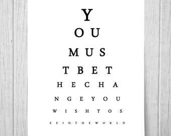 You must be the change you wish to see in the world. Eyechart Typography Gandhi Quote Poster.