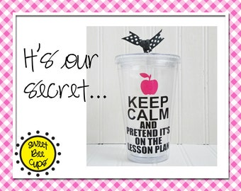 Personalized Acrylic Cup - Keep Calm and Pretend It's on the Lesson Plan, Teacher, Christmas Gift, Teacher Gift, 20 oz Acrylic Cup BPA FREE