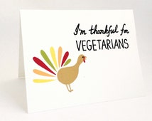 Funny Thanksgiving Card // Cute Turkey Card // Happy Thanksgiving // Humorous Card // I'm Thankful for Vegetarians