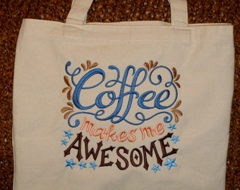 Coffee Makes Me Awesome! Tote
