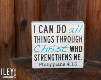 I Can Do All Things Through Christ Who Strengthens Me Hand Painted Wood Sign, Philippians 4:13