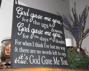 "God gave me you wooden sign 12""X12"""
