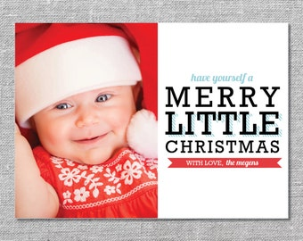 Photo Holiday Card   DIY Printable or Printed   Have Yourself A Merry Little Christmas  Baby's First Christmas   5x7