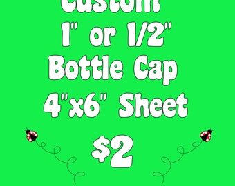 "Custom 1"" or 1/2"" Bottle Cap Images (Digital File Only)"