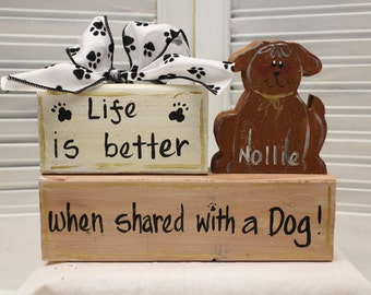 Life Is Better With A Dog Hand Painted Wood Block