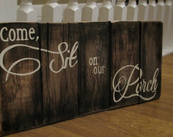 Come sit on our porch sign, hand painted pallet wood sign