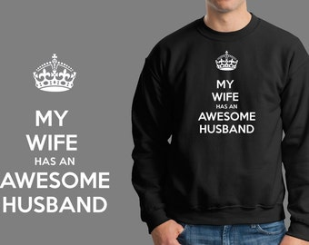 Gift For Husband  Keep Calm My Wife Has An Awesome Husband Sweatshirt Sweater Gift For Wedding Anniversary  Gift for Husband