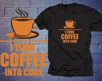 Programmer I Turn Coffee Into A Code Cool Funny HTML T-shirt Geek T-shirt