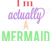 I'm Actually a Mermaid 5 by 7 Glossy Print