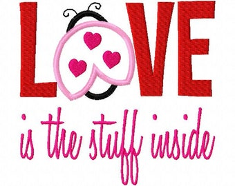 Love is the Stuff Inside Valentines Day Applique Machine Embroidery Design 4x4 and 5x7