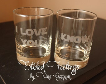 """Star Wars Whiskey Glasses - """"I love you"""" """"I know"""" - Perfect for Valentine's day, wedding, or anniversary for the geek/nerd couples!"""