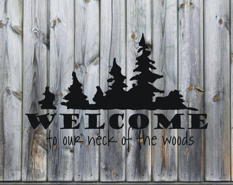 Welcome to our neck of the woods decal