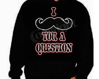 hoodie:i mustache you question funny cool hoodies hooded hoody sweater shirt hooded