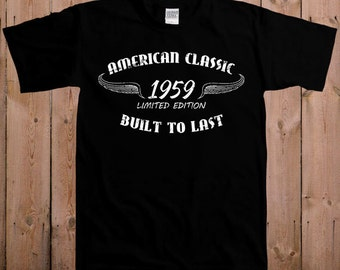 Funny t shirt birthday shirt fathers day gifts 55th birthday gift for dad 1959 American classic custom any year tshirt T-Shirt Tee shirt