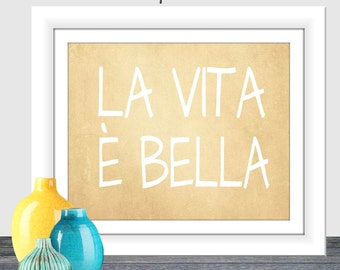 La Vita E Bella Life is Beautiful Italian saying Printable 8x10 16x20 poster Home Decor Typography instant download Wall Art neutral colors