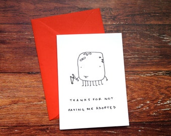 Thanks for not having me adopted - Customisable hand drawn Mother's Day card