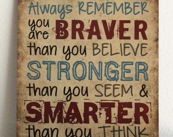 """Wood Sign """"Always remember you are braver than you believe, stronger than you seem"""" Kids room Primitive Home Wall Decor gift"""