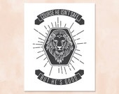 INSTANT DOWNLOAD + Aslan Print + 8x10 + Printable File + He Isn't Safe, but He is Good Quote + Chronicles of Narnia + Wall Decoration