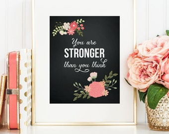 You are stronger than you think, printable wall art decor, chalkboard floral design (Instant digital download - JPG)