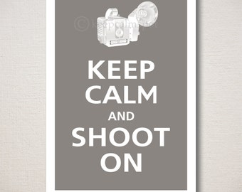 Keep Calm and SHOOT ON Camera Typography Art Print 13x19 (Featured color: Pebble--choose your own colors)