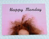 Happy Card, Funny Postcard, Happy Monday, Cute Frizzy Hair Photography, Pink Background