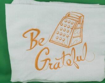 Embroidered Be Grateful Flour Sack Teatowel