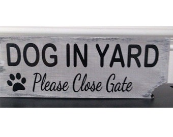 Dog in Yard - Please Close Gate with a bite out of the wood - Vinyl - Clear Coat - Funny Dog Sign - Cute Dog Sign