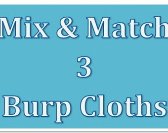 Mix & Match 3 Burp Cloths