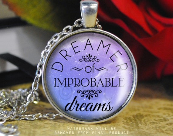 Dreamer of Improbable Dreams Quote Doctor Who Inspired Necklace - Handmade